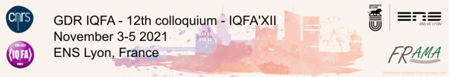 IQFA organizes its 11th Colloquium at Université Grenoble Alpes, December 2-4 2020 !!